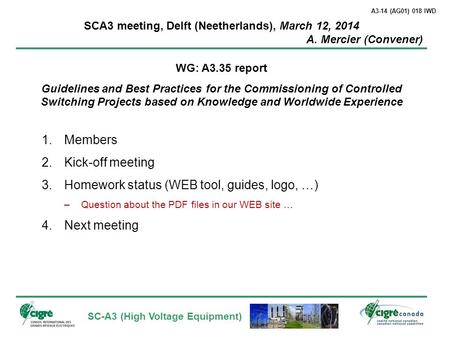 SC-A3 (High Voltage Equipment) SCA3 meeting, Delft (Neetherlands), March 12, 2014 A. Mercier (Convener) WG: A3.35 report Guidelines and Best Practices.