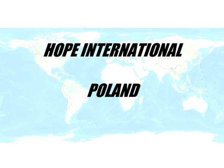 HOPE INTERNATIONAL POLAND. VISA INFORMATION Visa or Residency Permit Card 1.All foreign students are obliged to apply for a student visa, which can be.