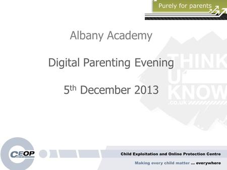 Albany Academy Digital Parenting Evening 5 th December 2013.
