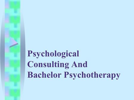 Psychological Consulting And Bachelor Psychotherapy.