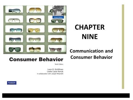 Communication and Consumer Behavior CHAPTER NINE.