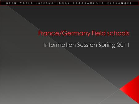 OPEN WORLD INTERNATIONAL PROGRAMSAND EXCHANGES. KWANTLEN INTERNATIONAL PROGRAMS  Overview  France Field School  Germany Field School  Applying to.