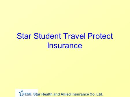 Star Health and Allied Insurance Co. Ltd. Star Student Travel Protect Insurance.