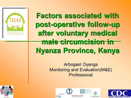 Factors associated with post-operative follow-up after voluntary medical male circumcision in Nyanza Province, Kenya Arbogast Oyanga Monitoring and Evaluation(M&E)