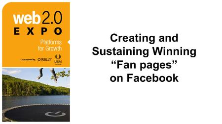 "Creating and Sustaining Winning ""Fan pages"" on Facebook."