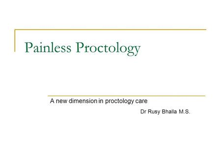 A new dimension in proctology care