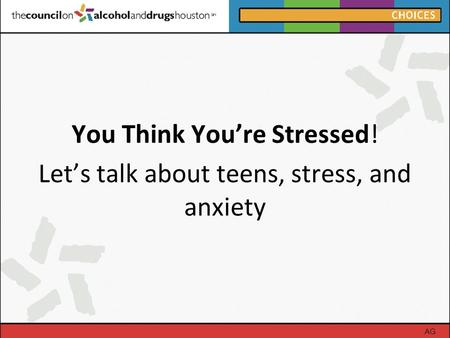You Think You're Stressed! Let's talk about teens, stress, and anxiety AG.