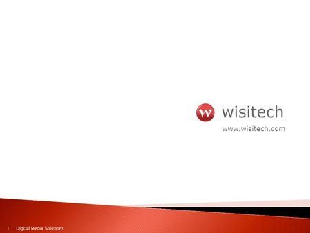 Www.wisitech.com 1Digital Media Solutions. Make the internet & <strong>mobile</strong> work for your business Identify the crucial missing link(s) Capitalize on the booming.