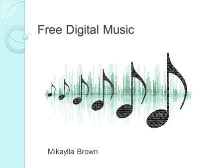 Free Digital Music Mikaylla Brown. Economics of the Music Industry An average user of free, ad- supported streaming services generates revenue of around.