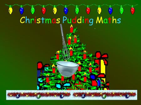 Christmas Pudding MathsChristmas Pudding Maths. Stir up Sunday It is traditional to start making the Christmas pudding on Stir up Sunday This year Stir.