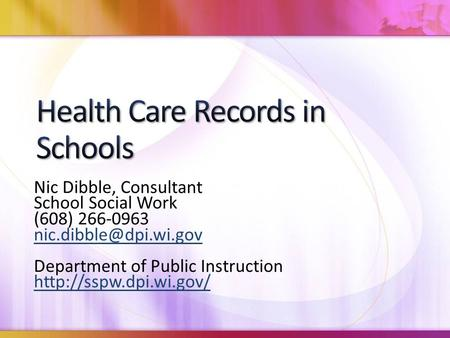 Nic Dibble, Consultant School Social Work (608) 266-0963 Department of Public Instruction