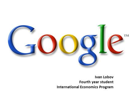 Ivan Lobov Fourth year student International Economics Program.