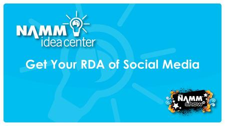 Get Your RDA of Social Media. Today we will: See how easy it is to get into social media – Live on the Web! Learn tips on how to use social networks to.