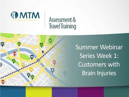 Summer Webinar Series Week 1: Customers with Brain Injuries.
