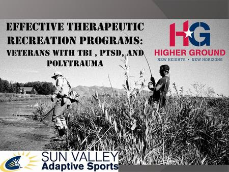 Effective Therapeutic Recreation Programs : Veterans with TBI, PTSD, and Polytrauma.