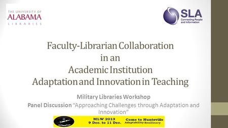 "Faculty-Librarian Collaboration in an Academic Institution Adaptation and Innovation in Teaching Military Libraries Workshop Panel Discussion ""Approaching."