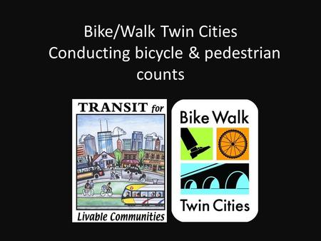 Bike/Walk Twin Cities Conducting bicycle & pedestrian counts.