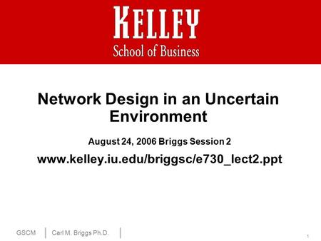 Network Design in an Uncertain Environment