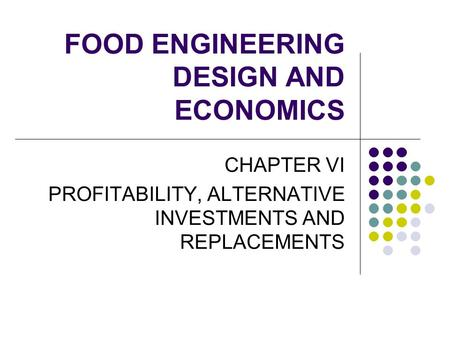 FOOD ENGINEERING DESIGN AND ECONOMICS