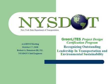 GreenLITES Project Design Certification Program Recognizing Outstanding Leadership In Transportation and Environmental Sustainability AASHTO Meeting October.