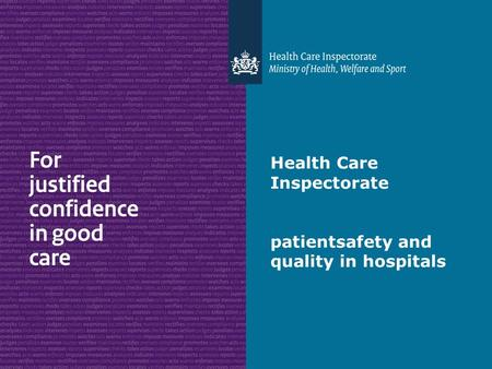 Health Care Inspectorate patientsafety and quality in hospitals.
