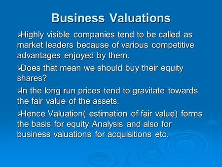 Business Valuations  Highly visible companies tend to be called as market leaders because of various competitive advantages enjoyed by them.  Does that.