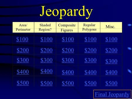 Jeopardy $100 $100 $100 $100 $100 $200 $200 $200 $200 $200 $300 $300