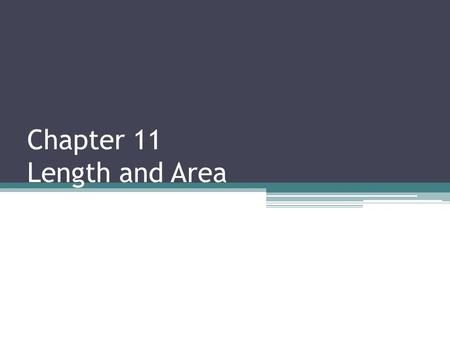 Chapter 11 Length and Area