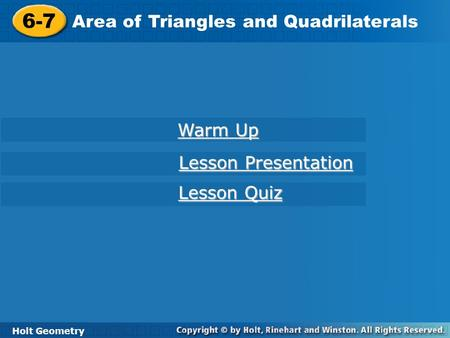 6-7 Area of Triangles and Quadrilaterals Warm Up Lesson Presentation