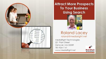 MediaRight Technologies 221 Plain Street Hanover, MA 02339 781-924-1141  Roland Lacey
