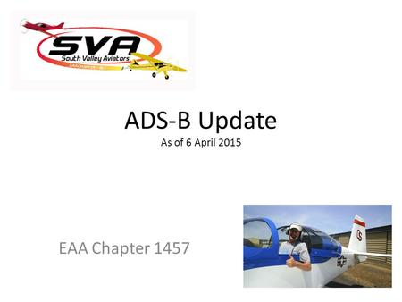 ADS-B Update As of 6 April 2015 EAA Chapter 1457.