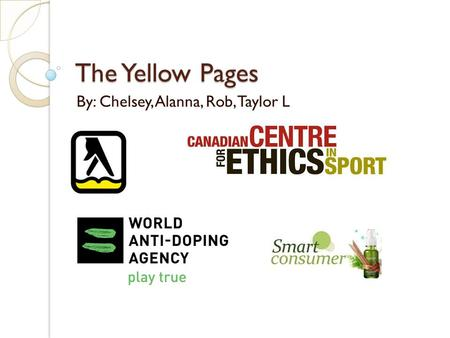 The Yellow Pages By: Chelsey, Alanna, Rob, Taylor L.