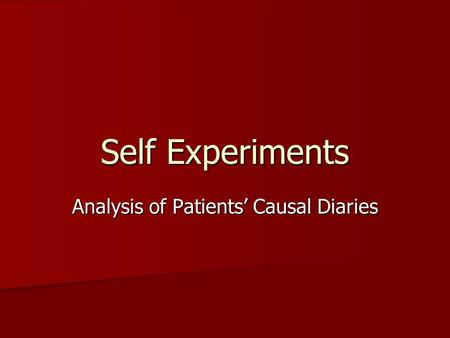 Self Experiments Analysis of Patients' Causal Diaries.