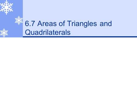 6.7 Areas of Triangles and Quadrilaterals Warmup 1. 2. 3.