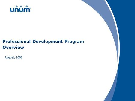 Professional Development Program Overview August, 2008.