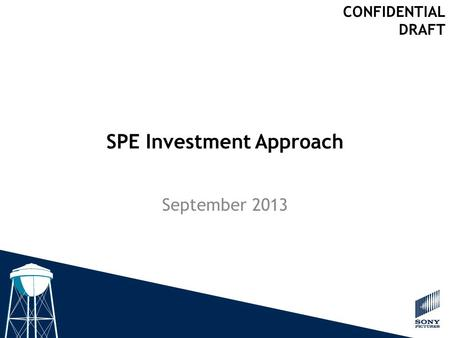 SPE Investment Approach September 2013 CONFIDENTIAL DRAFT.