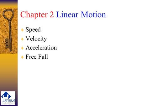 Chapter 2 Linear Motion  Speed  Velocity  Acceleration  Free Fall.