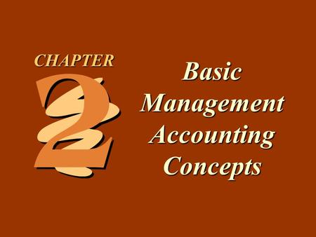 2 -1 Basic Management Accounting Concepts CHAPTER.