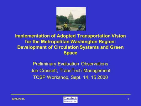 8/25/20151 Implementation of Adopted Transportation Vision for the Metropolitan Washington Region: Development of Circulation Systems and Green Space Preliminary.