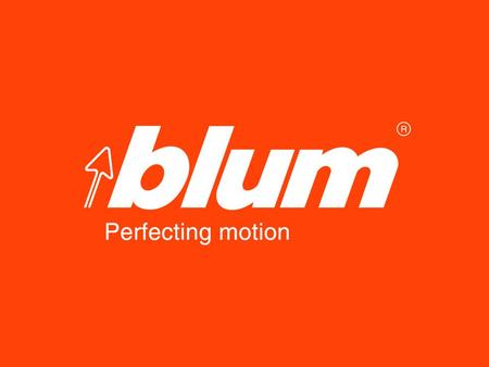 Copyright Blum 1. Welcome to Blum 1 st Austrian Passive-House Forum and Sustainable Technology Showcase Whistler, BC CANADA.