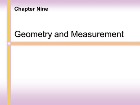 Geometry and Measurement Chapter Nine. Lines and Angles Section 9.1.