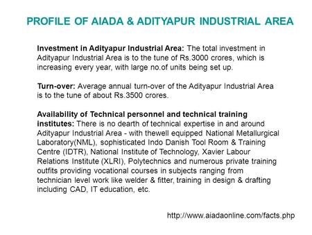 Investment in Adityapur Industrial Area: The total investment in Adityapur Industrial Area is to the tune of Rs.3000 crores, which is increasing every.