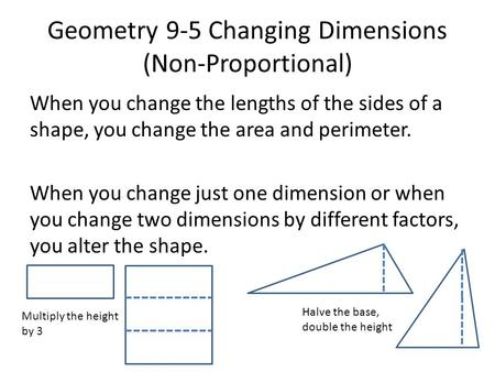Geometry 9-5 Changing Dimensions (Non-Proportional)
