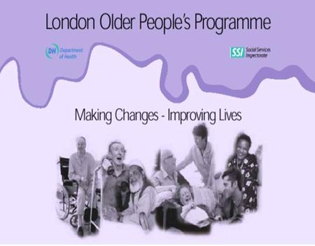 The London Older People Service Development Program (LOPSDP) The 'Medicines Management' Project (January to July 2003) Lelly Oboh Project Co-ordinator.