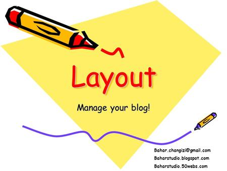 LayoutLayout Manage your blog! Baharstudio.blogspot.com Baharstudio.50webs.com.
