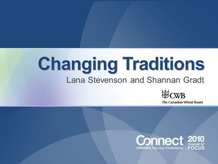 Changing Traditions Lana Stevenson and Shannan Gradt.