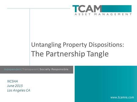 Untangling Property Dispositions: The Partnership Tangle NCSHA June 2015 Los Angeles CA.