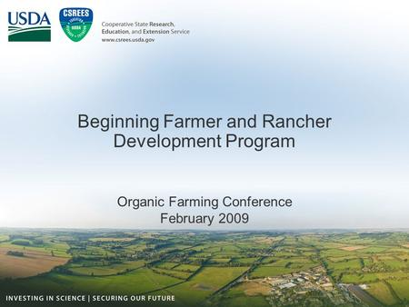 Beginning Farmer and Rancher Development Program Organic Farming Conference February 2009.