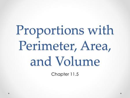 Proportions with Perimeter, Area, and Volume