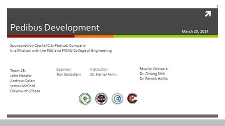  Pedibus Development Sponsored by Capital City Pedicab Company In affiliation with the FSU and FAMU College of Engineering Team 18: John Hassler Andrew.